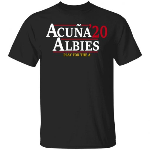 Acuna Albies 2020 Play For The A T-Shirts, Hoodies, Long Sleeve