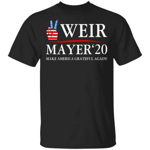 Weir Mayer 2020 Make America Grateful Again T-Shirts, Hoodies, Long Sleeve