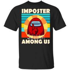 Imposter Shhhh Among Us T-Shirts, Hoodies, Long Sleeve