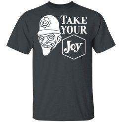We Happy Few Take Your Joy T-Shirts, Hoodies, Long Sleeve