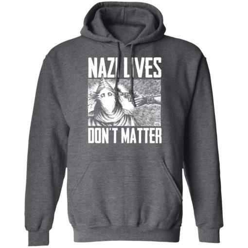 Nazi Lives Don't Matter T-Shirts, Hoodies, Long Sleeve