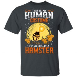 This Is Human Costume I'm Actually A Hamster T-Shirts, Hoodies, Long Sleeve