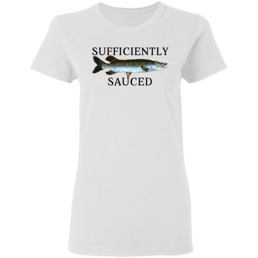 Sufficiently Sauced T-Shirts, Hoodies, Long Sleeve