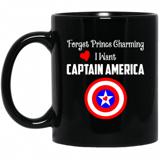 Forget Prince Charming I Want Captain America Black Mug
