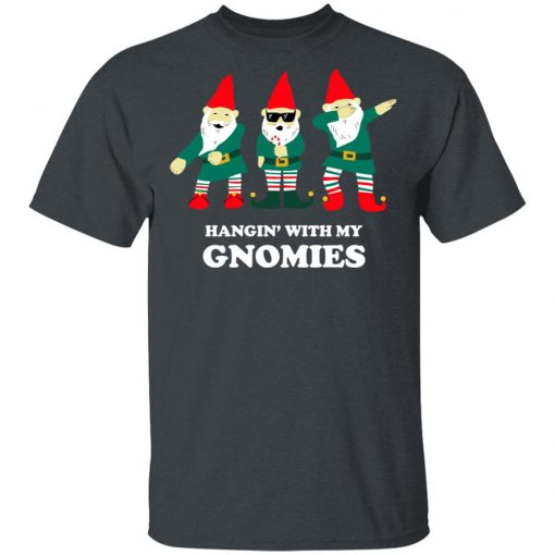 Hangin' With My Gnomies T-Shirts, Hoodies, Long Sleeve
