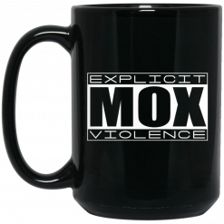 Explicit Mox Violence Black Mug