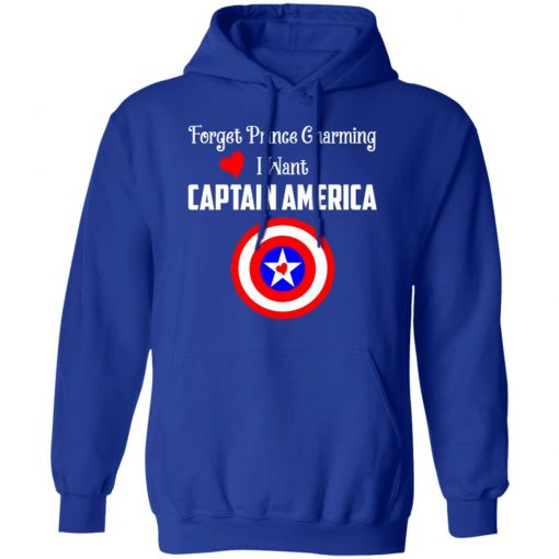Forget Prince Charming I Want Captain America T-Shirts, Hoodies, Long Sleeve