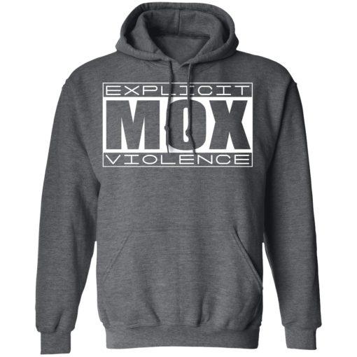 Explicit Mox Violence T-Shirts, Hoodies, Long Sleeve