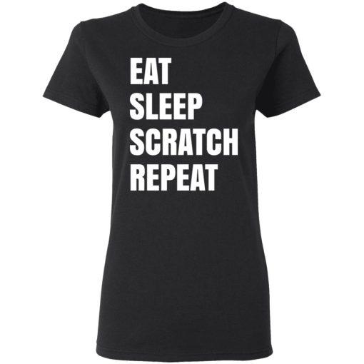 Eat Sleep Scratch Repeat T-Shirts, Hoodies, Long Sleeve