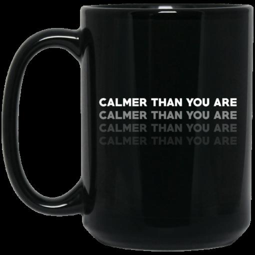 Calmer Than You Are Black Mug