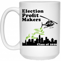 Election Profit Makers Class Of 2020 White Mug