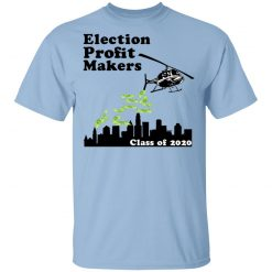 Election Profit Makers Class Of 2020 T-Shirts, Hoodies, Long Sleeve