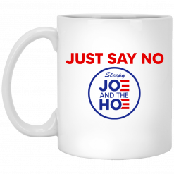 Just Say No Sleepy Joe And The Hoe Mug