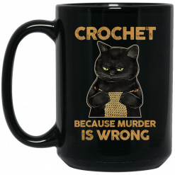 Black Cat Crochet Because Murder Is Wrong Mug