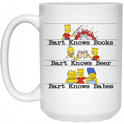 Bart Knows Books Bart Knows Beer Bart Knows Babes The Simpsons Mug
