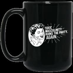 Toxic Masculinity Ruins The Party Again SSDGM MFM Mug