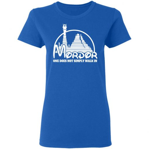 Mordor One Does Not Simply Walk In T-Shirts, Hoodies, Long Sleeve