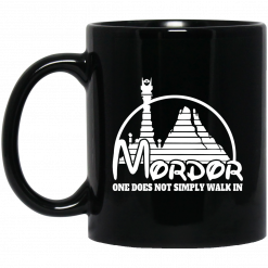 Mordor One Does Not Simply Walk In Mug