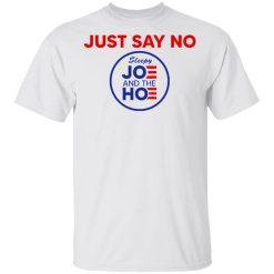 Just Say No Sleepy Joe And The Hoe T-Shirts, Hoodies, Long Sleeve