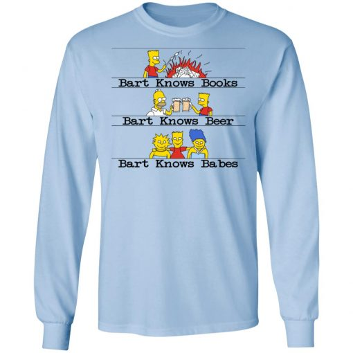 Bart Knows Books Bart Knows Beer Bart Knows Babes The Simpsons T-Shirts, Hoodies, Long Sleeve