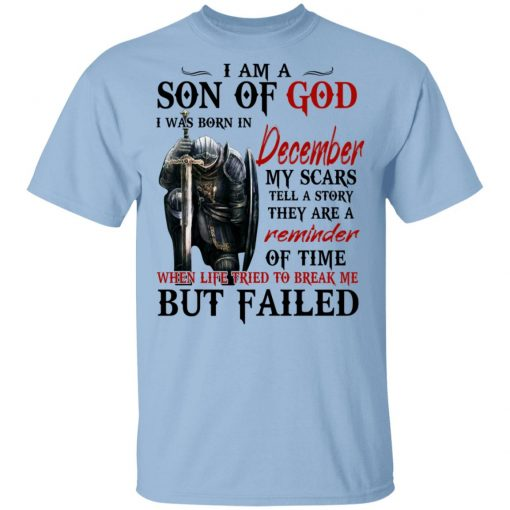 I Am A Son Of God And Was Born In December T-Shirts, Hoodies, Long Sleeve