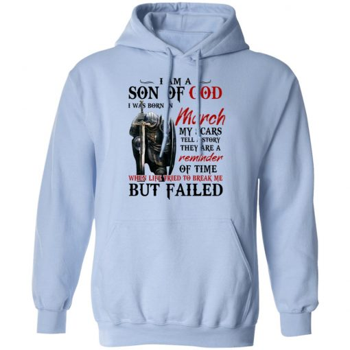 I Am A Son Of God And Was Born In March T-Shirts, Hoodies, Long Sleeve
