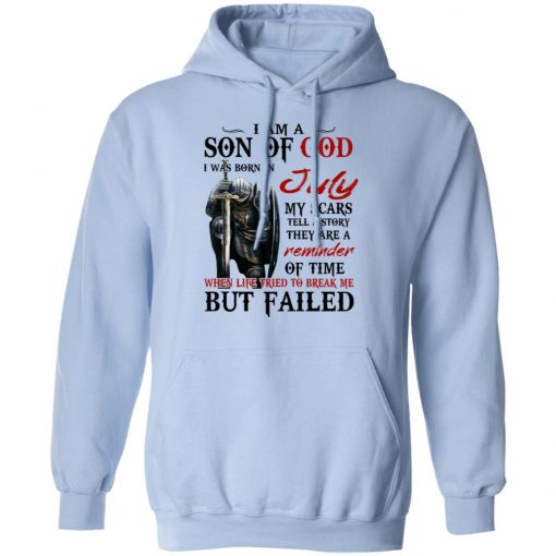 I Am A Son Of God And Was Born In July T-Shirts, Hoodies, Long Sleeve