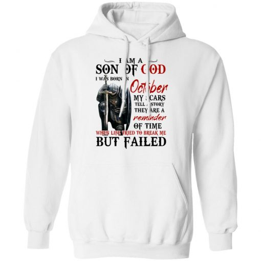 I Am A Son Of God And Was Born In October T-Shirts, Hoodies, Long Sleeve