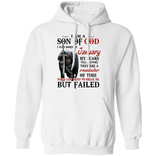 I Am A Son Of God And Was Born In January T-Shirts, Hoodies, Long Sleeve