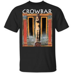 Crowbar Merch All I Had I Gave T-Shirts, Hoodies, Long Sleeve