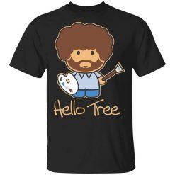 Hello Tree Bob Ross T-Shirt