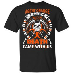 Vietnam Veteran: Agent Orange We Came Home Death Came With Us T-Shirts, Hoodies