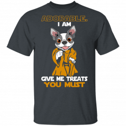 Adorable I Am Give Me Treats You Must T-Shirts, Hoodies
