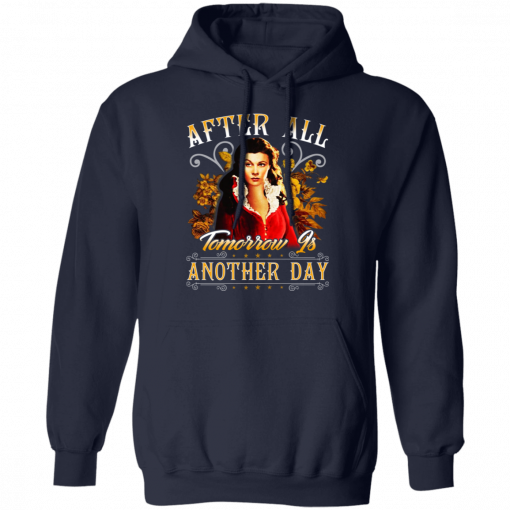 After All Tomorrow Is Another Day – Vivien Leigh T-Shirts, Hoodies