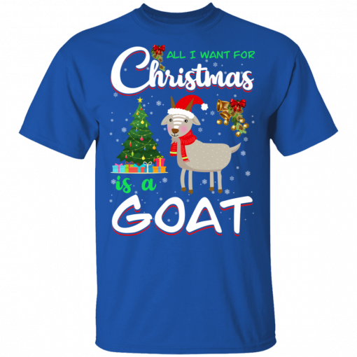 All I Want For Christmas Is A Goat T-Shirts, Hoodies