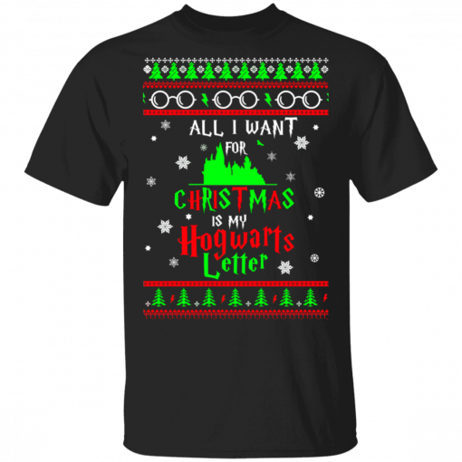 All I Want For Christmas Is My Hogwarts Letter T-Shirts, Hoodies