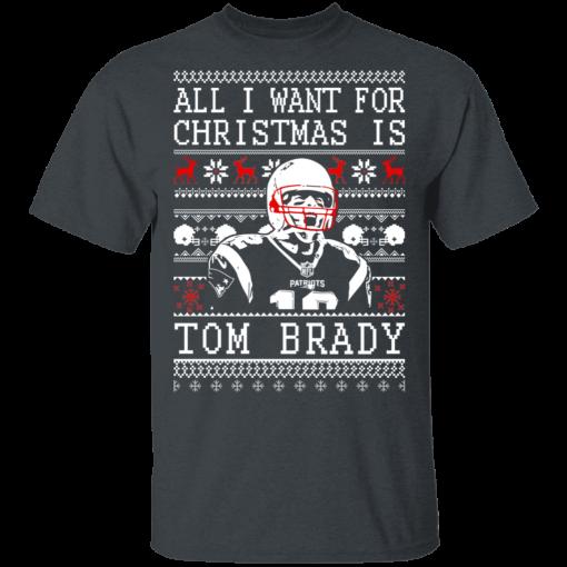 Tom Brady: All I Want For Christmas Is Tom Brady Christmas T-Shirts, Hoodies