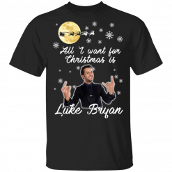All I Want For Christmas Is Luke Bryan T-Shirts, Hoodies