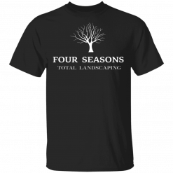 Four Seasons Total Landscaping T-Shirts, Hoodies