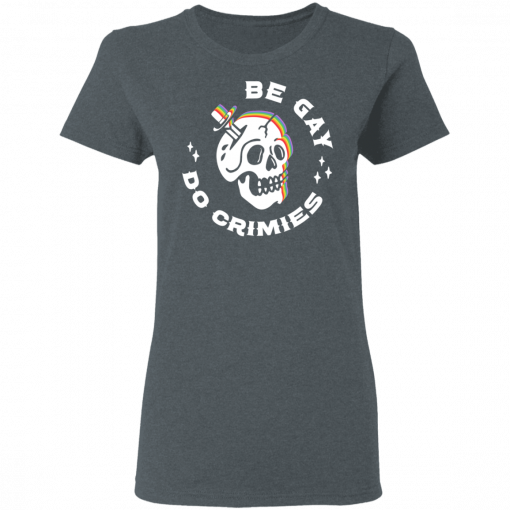 Skull Be Gay Do Crimes LGBT T-Shirts, Hoodies