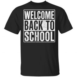Welcome Back To School T-Shirts, Hoodies