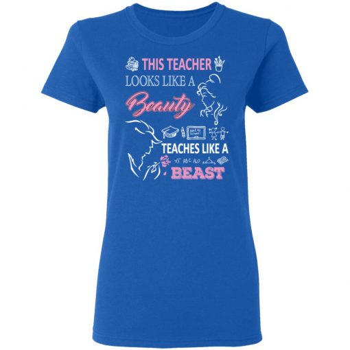 This Teacher Looks Like A Beauty Teaches Like A Beast T-Shirts, Hoodies