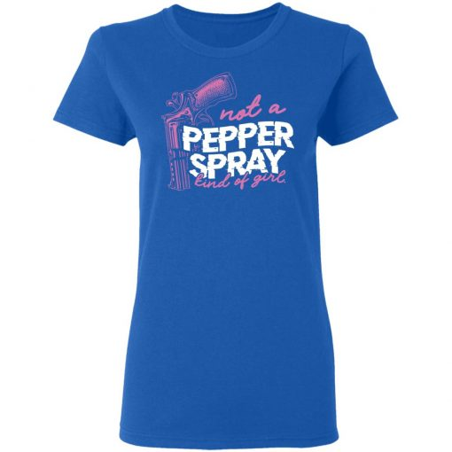 Not A Pepper Spray Kind Of Girl T-Shirts, Hoodies