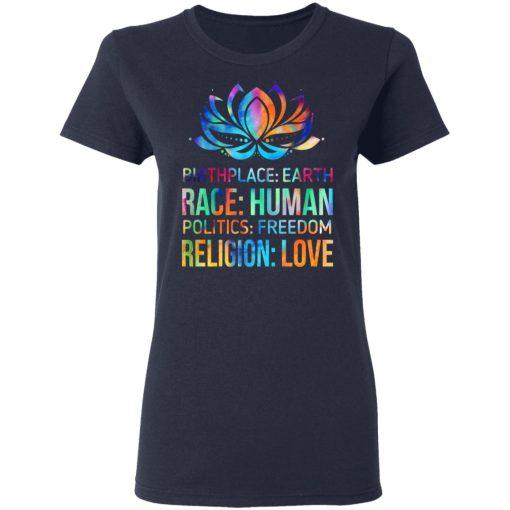 Birthplace Earth Race Human Politics Freedom Religion Love T-Shirts, Hoodies