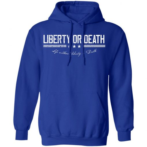 Liberty or Death Life without Liberty is Death T-Shirts, Hoodies