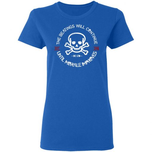 The Beatings Will Continue Until Morale Improves Tee, Shirts, Hoodies