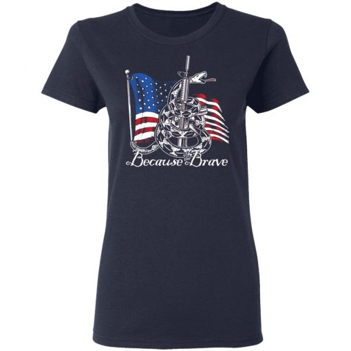 Demolition Ranch Because of the Brave Veterans Day T-Shirts, Hoodies