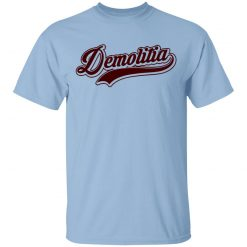 Demolition Ranch Team Demolitia T-Shirts, Hoodies