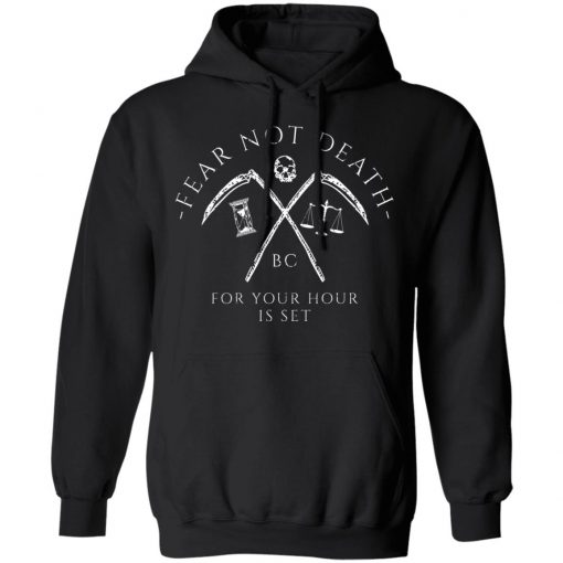 Fear Not Death For Your Hour Is Set T-Shirts, Hoodies