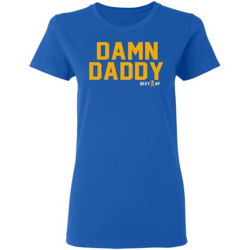 Damn Daddy Sexy AF T-Shirts, Hoodies, Long Sleeve